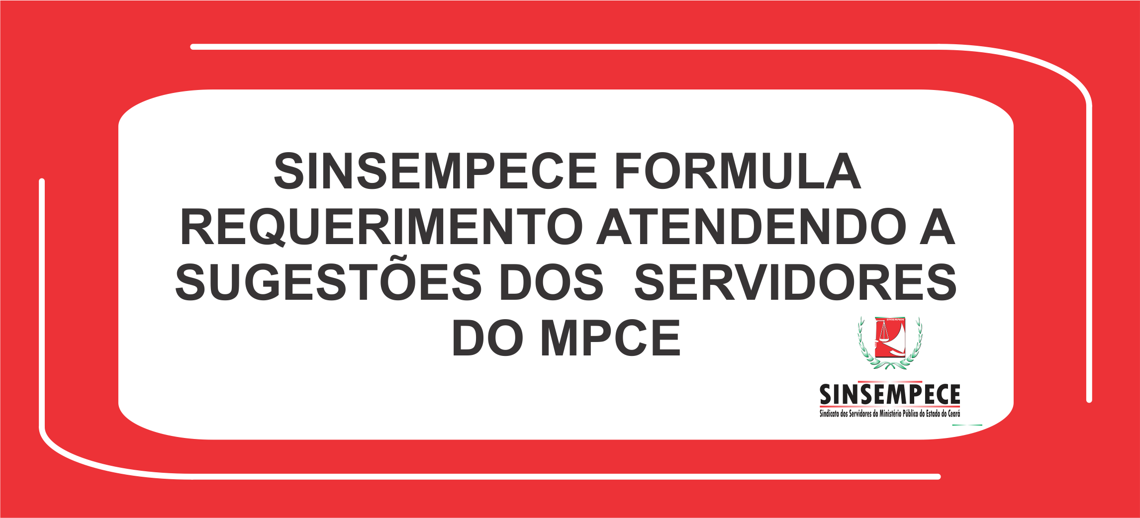 Sinsempece formula requerimento atendendo a sugestões dos servidores do MPCE